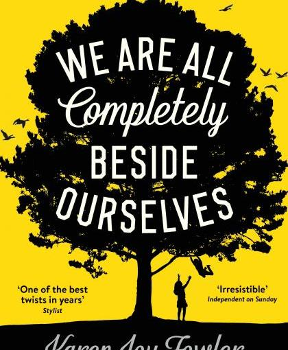 Book Review: We Are All Completely Beside Ourselves (Spoiler Free!)